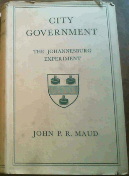 Image for City Government; The Johannesburg Experiment