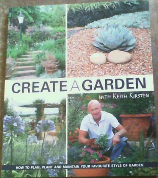 Image for Create A Garden with Keith Kirsten