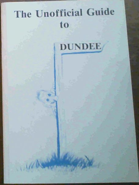 Image for The Unofficial Guide to Dundee