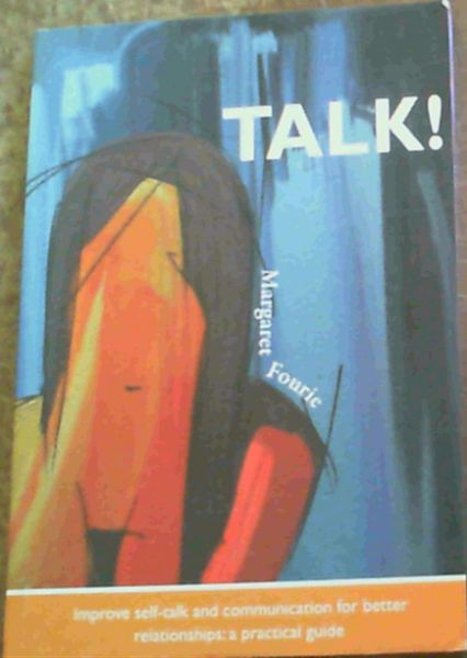 Image for Talk! Improve Self-talk and Communication for Better Relationships