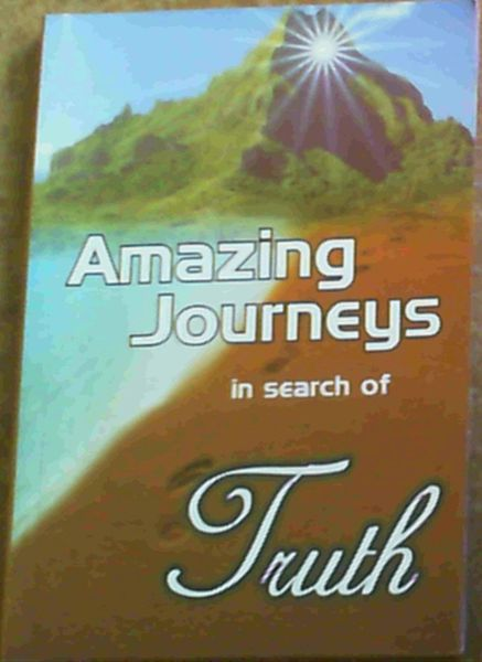 Image for Amazing Journeys in Search of Truth