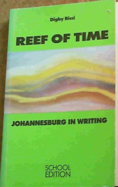 Image for Reef of Time : Johannesburg in writing