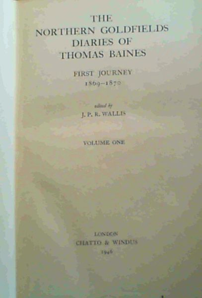 Image for The Northern Goldfields Diaries of Thomas Baines : First Journey 1869-1870, Vol. 1 ONLY