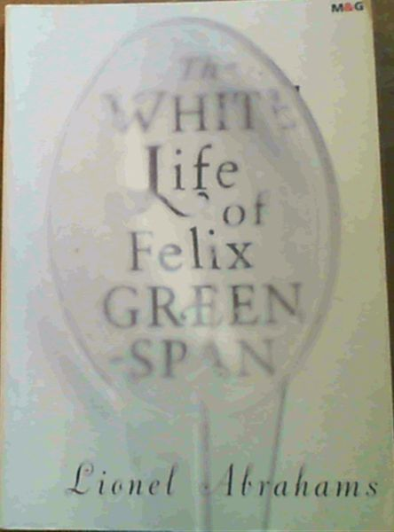 Image for The White Life of Felix Greenspan