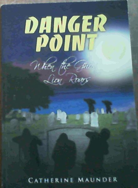 Image for Danger Point : When the Ghost Lion Roars