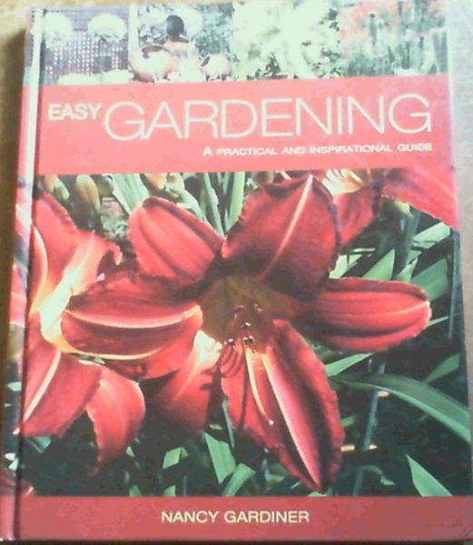 Image for Easy Gardening : A Practical and Inspirational Guide