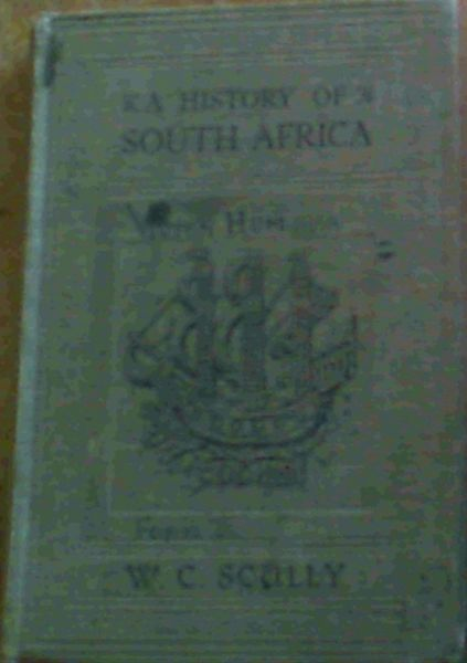 Image for A History of South Africa - From the earliest days to union.