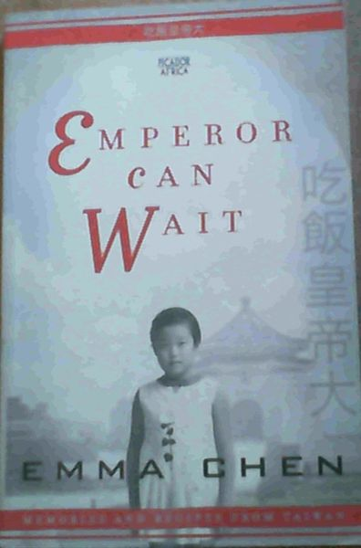 Image for Emperor Can Wait : Memories and Recipes from Taiwan