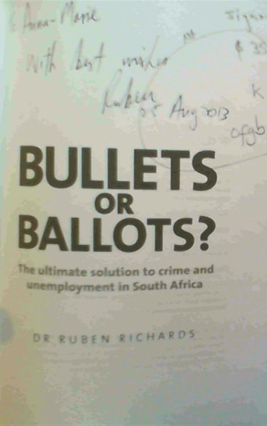 Image for Bullets or Ballots?: The Ultimate Solution to Crime and Unemployment in South Africa