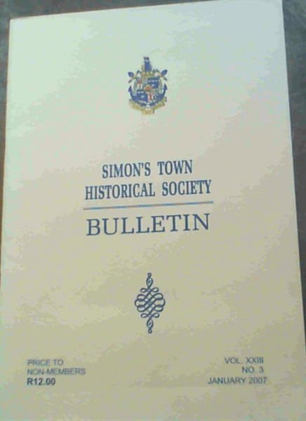 Image for Simon's Town Historical Society Bulletin - Volume XXIII No. 3 January 2007