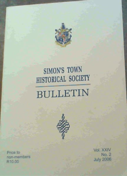 Image for Simon's Town Historical Society Bulletin - Volume XXIV No. 2 July 2006