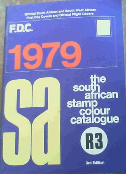 Image for The South African Stamp Colour Catalogue - Official South African and South West African First Day Covers and Official Flight Covers 1979