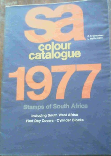 Image for SA Colour Catalogue 1977 Stamps of South Africa including South West Africa, First Day Covers, Cylinder Blocks