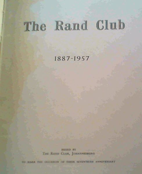 Image for The Rand Club 1887 - 1957