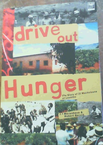 Image for Drive Out Hunger : The Story of J.J. Machobane of Lesotho