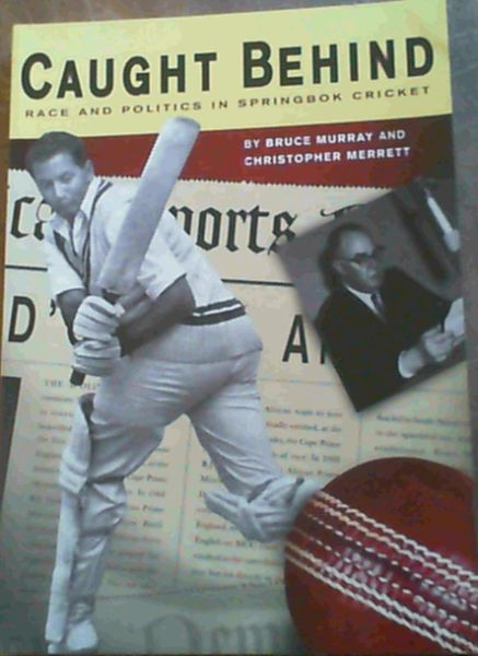 Image for Caught Behind: Race and Politics in Springbok Cricket