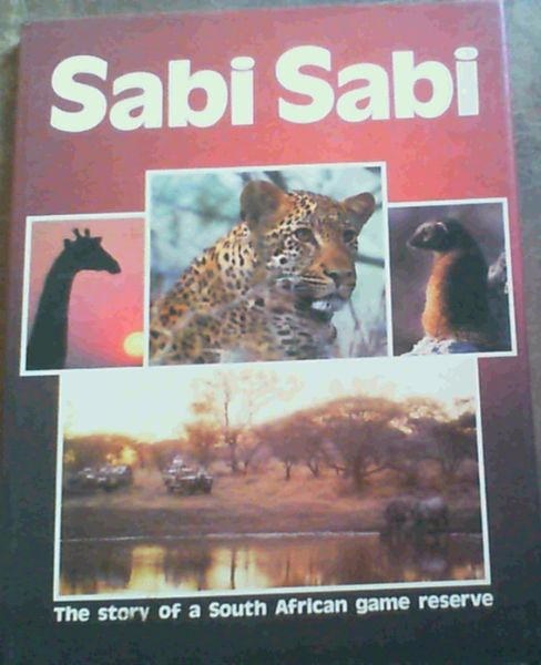 Image for Sabi Sabi: The story of a South African game reserve