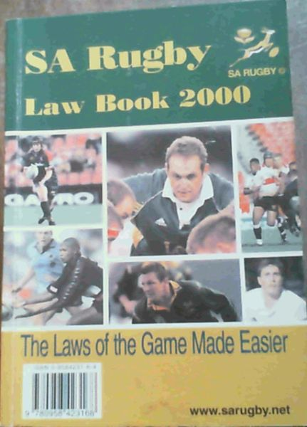 Image for SA Rugby Law Book 2000 - The Laws of the Game Made Easier : Laws of the Game of Rugby Football with Instructions and Notes on the Laws as Framed by the International Rugby Football Board