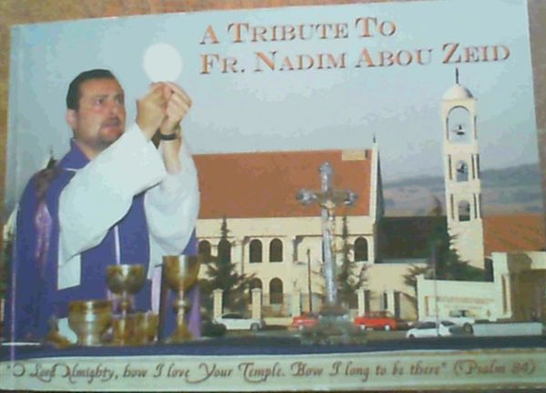 Image for Tribute to Fr. Nadim Abou Zeid (1994-2008)