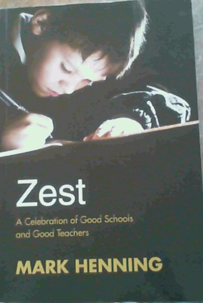 Image for Zest : A Celebration of Good Schools and Good Teachers