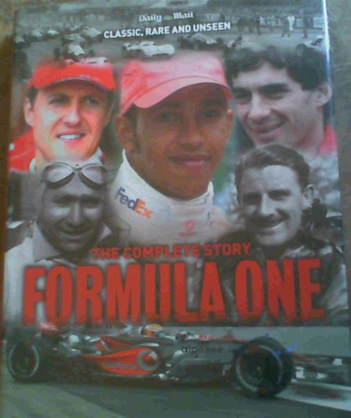 Image for Formula One: the Complete Story: Classic, Rare and Unseen