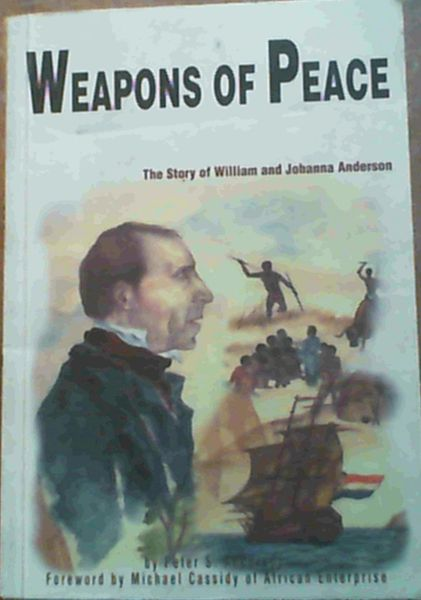 Image for Weapons Of Peace; The Story of William & Johanna Anderson