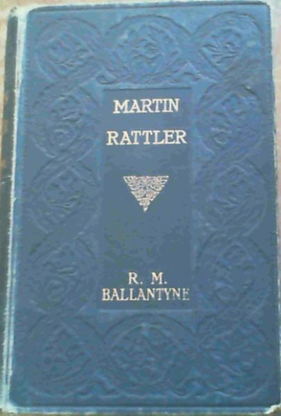 Image for Martin Rattler or, A Boy's Adventures in the Forests of Brazil