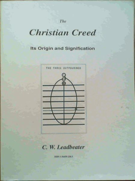 Image for The Christian Creed : Its Origin and Signification