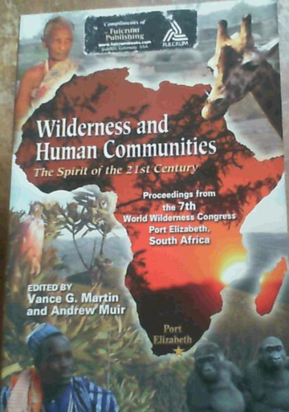 Image for Wilderness and Human Communities: Proceedings from the 7th World Wilderness Congress , Port Elizabeth, South Africa