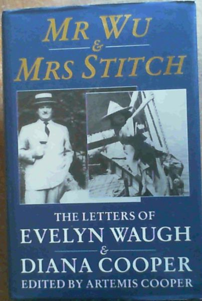 Image for Mr. Wu & Mrs. Stitch: The Letters of Evelyn Waugh & Diana Cooper