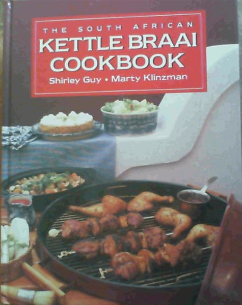 Image for The South African Kettle Braai Cookbook