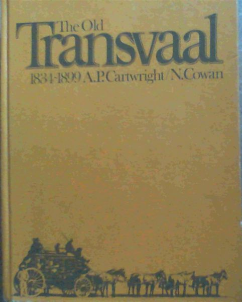 Image for The Old Transvaal 1834 - 1899