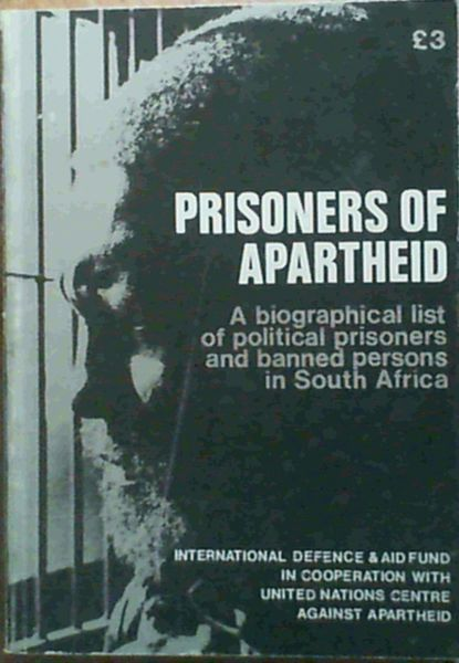 Image for Prisoners of Apartheid : A biographical list of political prisoners and banned persons in South Africa
