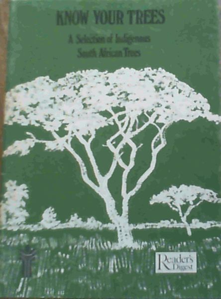 Image for Know Your Trees; A Selection of Indigenous South African Trees