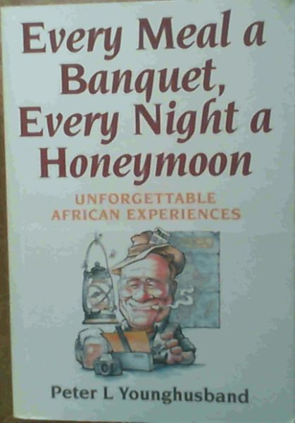 Image for Every Meal a Banquet, Every Night a Honeymoon
