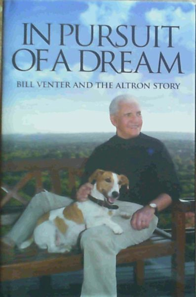 Image for In Pursuit of a Dream : Bill Venter and the Altron Story