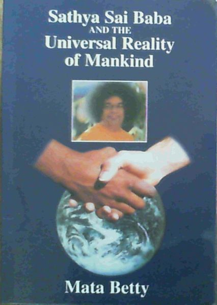 Image for Sathya Sai Baba and the Universal Reality of Mankind