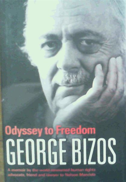 Image for Odyssey to Freedom - a memoir by the world-renowned human rights advocate, friend and lawyer to Nelson Mandela