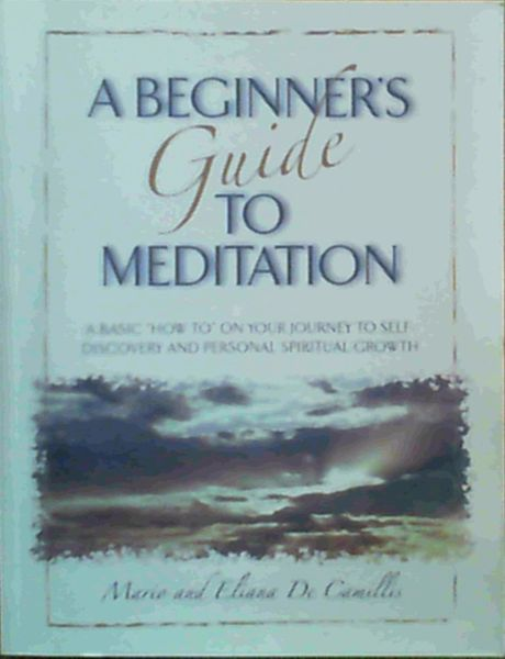 Image for A Beginner's Guide to Meditation - A basic 'how to' on your journey to self-discovery and personal spiritual growth