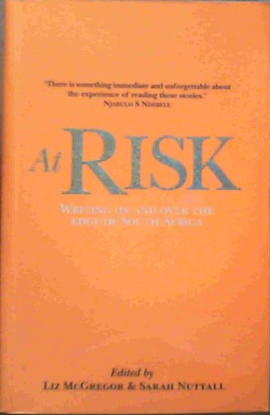 Image for At Risk: Writing On and Over the Edge of Souh Africa