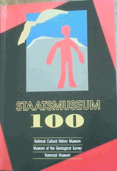 Image for Staatsmuseum 100 : National Cultural History Museum, Museum of the Geological Survey, Transvaal Museum