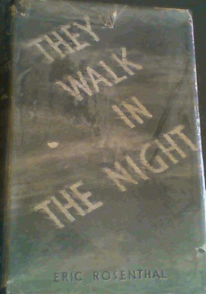 Image for They Walk in the Night : True South African Ghost Stories and Tales of the Supernormal