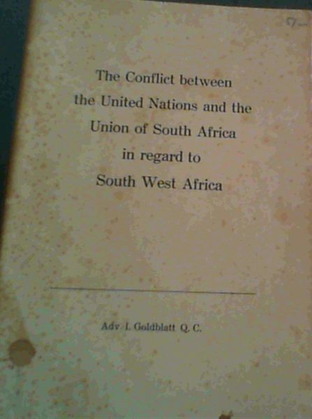 Image for The Conflict between the United Nations & the Union of South Africa in regard to South West Africa
