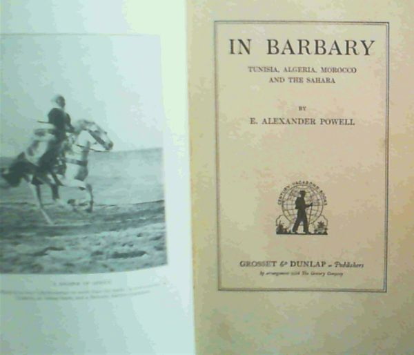 Image for In Barbary : Tunisia, Algeria, Morocco and the Sahara