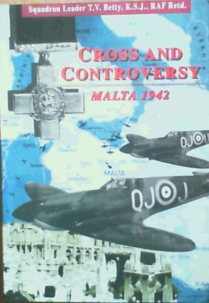 Image for Malta : Cross and Controversy ; The True Story