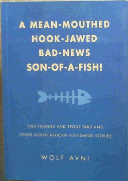 Image for Mean-mouthed, Hook-jawed, Bad News Son-of-a-fish