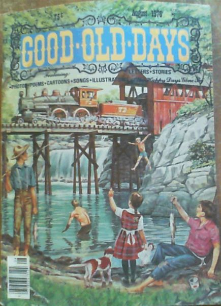 Image for Good Old Days : Letters, Stories, Photos, Poems, Cartoons, Songs, Illustrations of the Happy Days Gone By - August 1976