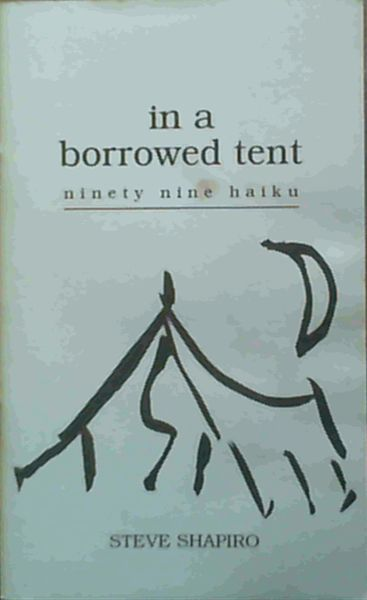 Image for In a borrowed tent: Ninety nine haiku