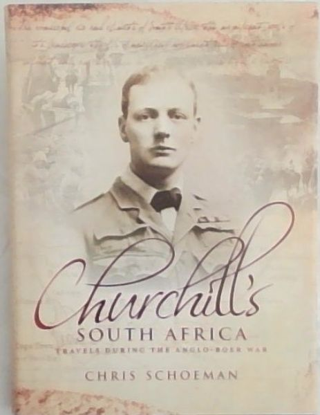 Image for Churchill's South Africa: Travels during the Anglo-Boer War