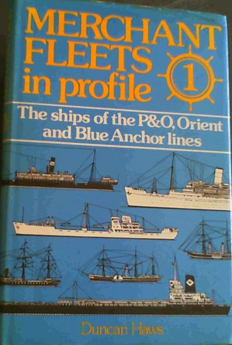 Image for Merchant Fleets In Profile 1: The Ships of the P&O, Orient and Blue Anchor Lines